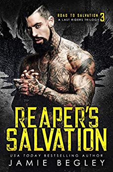 Reaper's Salvation: A Last Riders Trilogy by [Jamie Begley]