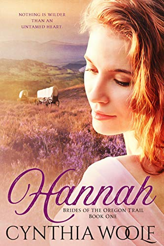 Hannah: Historical Western Romance (Brides of the Oregon Trail Book 1)