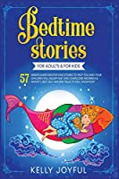Bedtime Stories for Adults & For Kids: 57 Mindfulness Meditations Stories to Help You and your Children Fall Asleep Fast and Overcome Insomnia & Anxiety, Best Self Healing Tales to Feel Calm Now (Education and Relaxing Stories for the Soul)