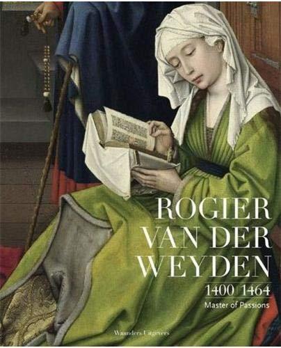 Rogier van der Weyden 1400-1464. Master of Passions