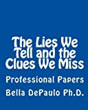 Image of The Lies We Tell and the Clues We Miss: Professional Papers