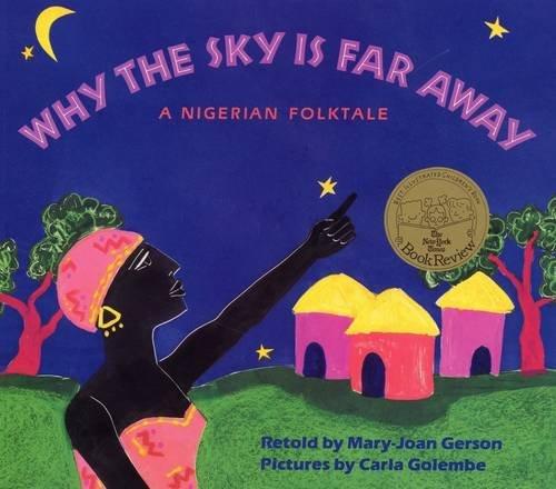 Why The Sky Is Far Away: A Nigerian Folktale (PB)