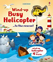 Wind-Up Busy Helicopter... to the Rescue (Wind Up Books)