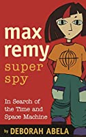 Max Remy, Secret Agent: In Search Of The Time And Space Machine