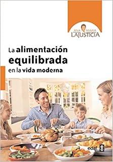 La alimentacion equilibrada en la vida moderna (Spanish Edition)