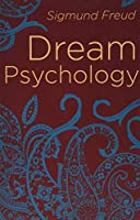 Dream Psychology: Psychoanalysis for Beginners (Arcturus Classics)