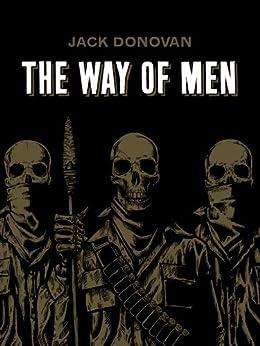 The Way of Men by [Jack Donovan]