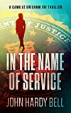 In the Name of Service (Camille Grisham FBI Files Book 1) (English Edition)