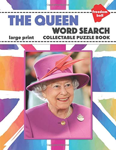The Queen: Elizabeth II Word Search Large Print Collectable Puzzle Book and British Royal Family Souvenir