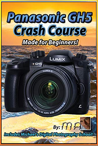 Panasonic GH5 Tutorial Training Video Crash Course - USB Not DVD - over 4 hours of lessons learning your Panasonic GH5 fast!