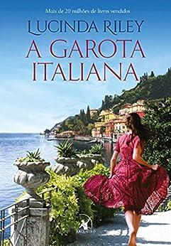 A garota italiana (Portuguese Edition) de [Lucinda Riley]