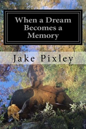 Book: When a Dream Becomes a Memory - The Sons of Adam (Volume 1) by Jake Pixley