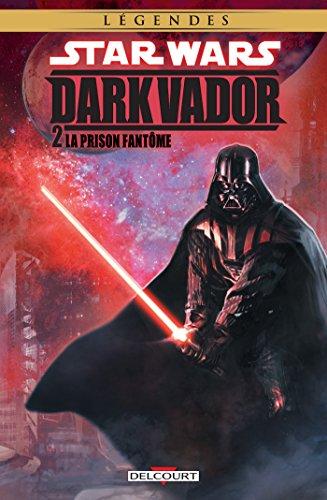 Star Wars - Dark Vador T02 : La Prison fantôme