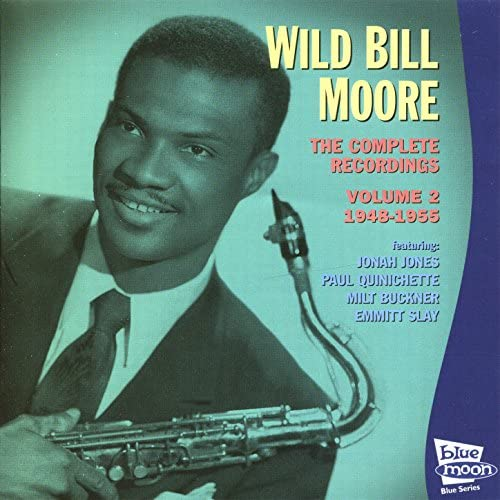 Wild Bill Moore feat. Jonah Jones, Paul Quinchette, Milt Buckner & Emmitt Slay