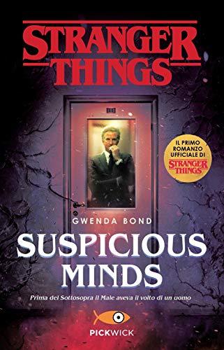 Suspicious Minds. Il primo romanzo ufficiale di Stranger Things