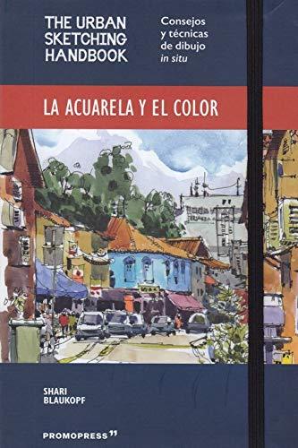 La Acuarela y El Color. Consejos y Técnicas de dibujo in situ