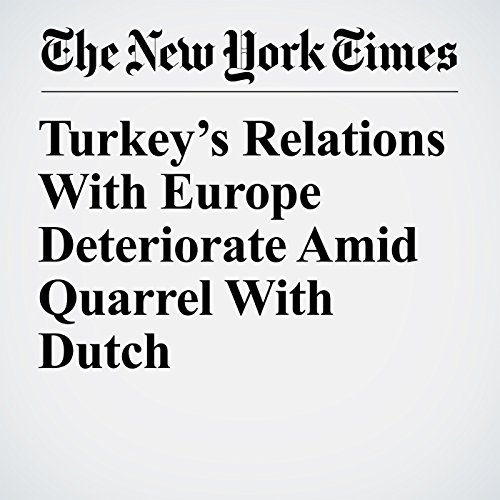 Turkey's Relations With Europe Deteriorate Amid Quarrel With Dutch copertina