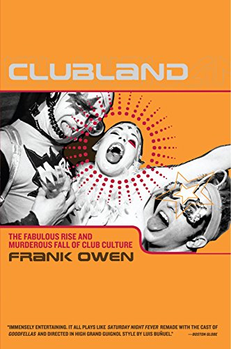 Clubland: The Fabulous Rise and Murderous Fall of Club Culture