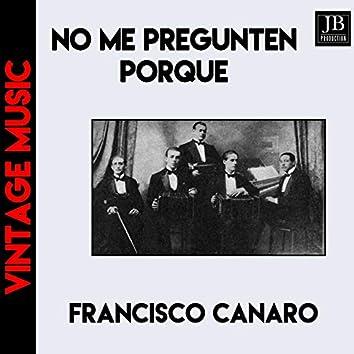 No Me Pregunten Por Qué (Tango)