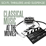 Classical Music at the Movies: Sci-Fi, Thrillers & Suspense