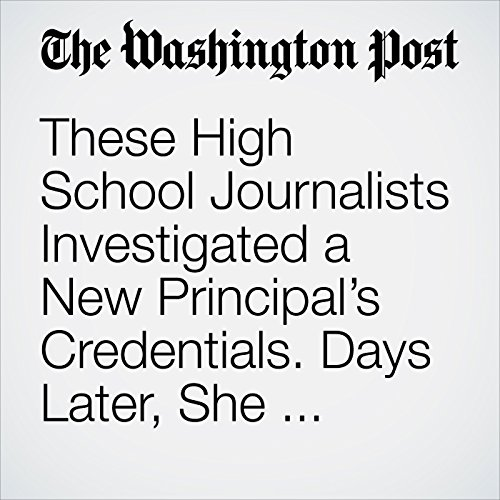 These High School Journalists Investigated a New Principal's Credentials. Days Later, She Resigned. copertina