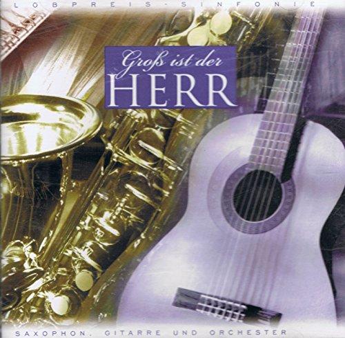 Groß ist der Herr (Saxophon, Gitarre und Orchester)