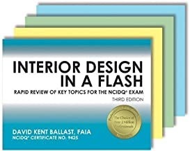 Interior Design in a Flash: Rapid Review of Key Topics for the NCIDQ® Exam, 3rd Edition 3rd (third) , New E edition by Ballast, David Kent published by Professional Publications, Inc. (2013) Paperback