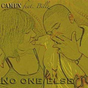 No One Else (feat. Billz)