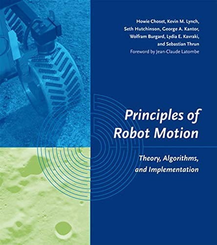 Principles of Robot Motion: Theory, Algorithms, and Implementations (Intelligent Robotics and Autono