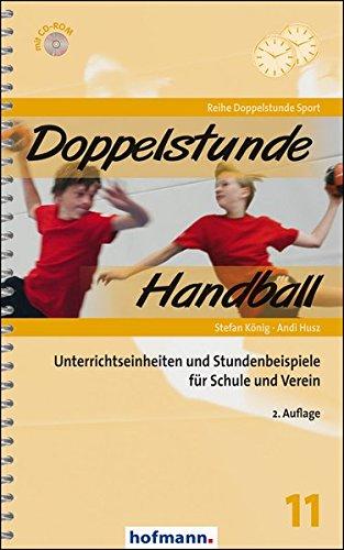 Doppelstunde Handball: Unterrichtseinheiten und Stundenbeispiele für Schule und Verein (Doppelstunde Sport)