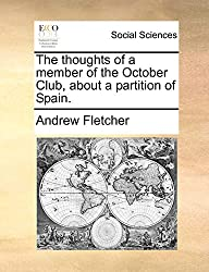 The thoughts of a member of the October Club, about a partition of Spain.