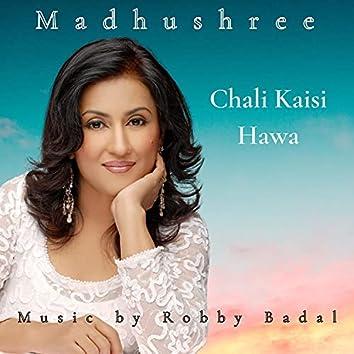 Chali Kaisi Hawa