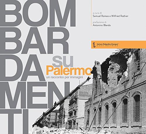 Bombardamenti su Palermo. Un racconto per immagini