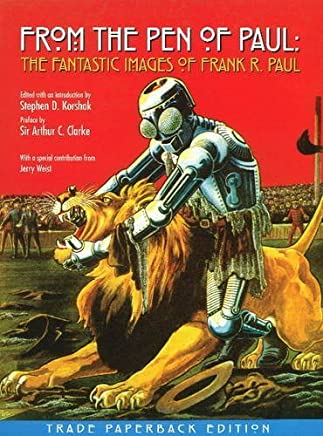 From the Pen of Paul: The Fantastic Images of Frank R. Paul by Stephen D. Korshak (2009-11-15)