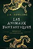 Les Animaux fantastiques, vie et habitat (La Bibliothèque de Poudlard t. 1) - Format Kindle - 5,99 €