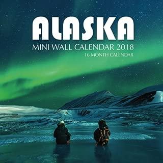 Alaska Mini Wall Calendar 2018: 16 Month Calendar