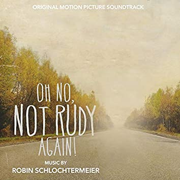 Oh No, Not Rudy Again! (Original Motion Picture Soundtrack)