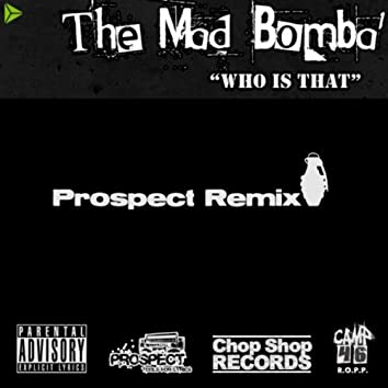 Who Is That (Prospect Remixes)