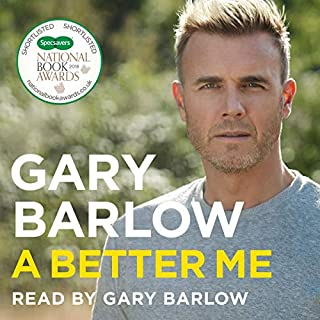 A Better Me     The Official Autobiography              By:                                                                                                                                 Gary Barlow                               Narrated by:                                                                                                                                 Gary Barlow                      Length: 10 hrs and 1 min     830 ratings     Overall 4.7