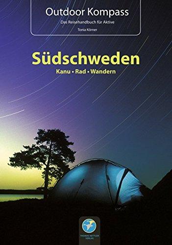 Outdoor Kompass Südschweden 2015. Die schönsten Kanu-, Rad- und Wandertouren: Das Reisehandbuch für Aktive. Die 15 schönsten Kanu-, Rad- und Wandertouren