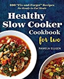 Healthy Slow Cooker Cookbook for Two: 100 'Fix-and-Forget' Recipes for Ready-to-Eat Meals