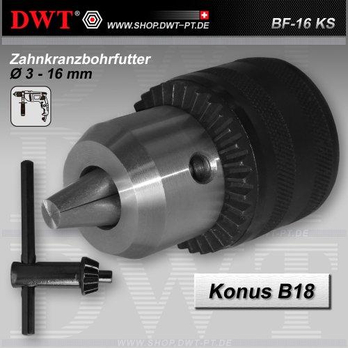 Zahnkranzbohrfutter 3 - 16 mm Bohrfutter mit Schlüssel - Gewinde Konus B18