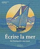 Écrire la mer - De l'Antiquité à nos jours
