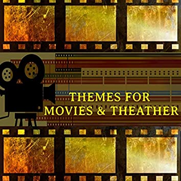 Themes for Movies & Theather