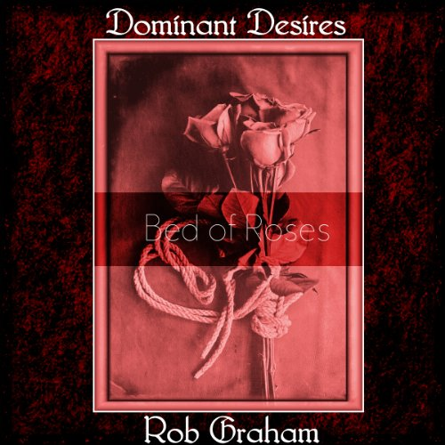 Dominant Desires: Bed of Roses audiobook cover art
