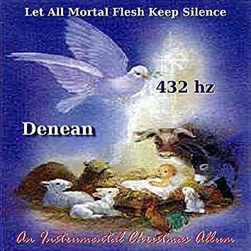 Let All Mortal Flesh Keep Silence (432 Hz)