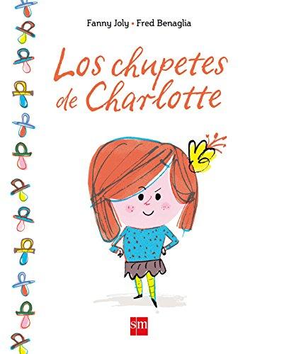 Los chupetes de Charlotte (Álbumes ilustrados)