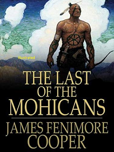 The Last of the Mohicans Illustrated (English Edition)