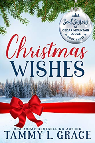 Christmas Wishes (Soul Sisters at Cedar Mountain Lodge Book 3) by [Tammy L. Grace, Ev Bishop, Violet Howe, Judith Keim, Tess Thompson]