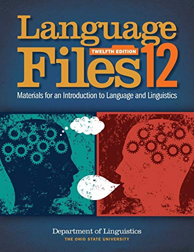 Compare Textbook Prices for Language Files: Materials for an Introduction to Language and Linguistics Twelfth Edition, 1 Edition ISBN 9780814252703 by Linguistics, Department of